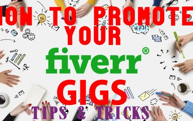 tips and tricks to promoting fiverr gigs